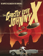 Gorilla Pictures Presents: Ghastly Love of Johnny X